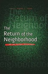 The Return of the Neighborhood As an Urban Strategy | auteur onbekend |