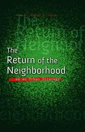 The Return of the Neighborhood As an Urban Strategy