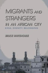 Migrants and Strangers in an African City