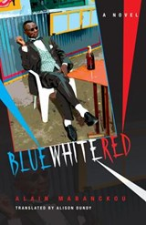 Blue White Red | Alain Mabanckou |