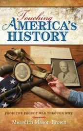Touching America's History | Meredith Mason Brown |
