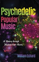 Psychedelic Popular Music | William Echard |