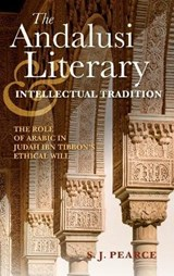 The Andalusi Literary & Intellectual Tradition | S. J. Pearce |