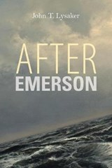 After Emerson | John T. Lysaker |