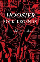 Hoosier Folk Legends | Ronald L. Baker |