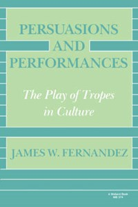 Persuasions and Performances | James W. Fernandez |