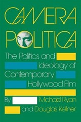 Camera Politica | Ryan, Michael ; Kellner, Douglas |