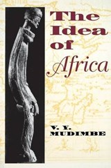 The Idea of Africa | V. Y. Mudimbe |