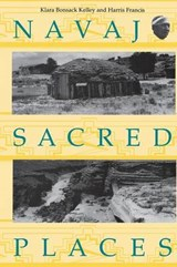 Navajo Sacred Places | Kelley, Klara Bonsack ; Francis, Harris |