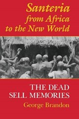 Santeria from Africa to the New World | George Brandon |