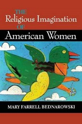 The Religious Imagination of American Women | Mary Farrell Bednarowski |