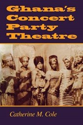 Ghana's Concert Party Theatre | Catherine M. Cole |