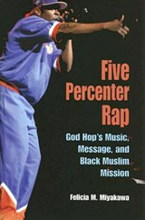 Five Percenter Rap | Felicia M. Miyakawa |