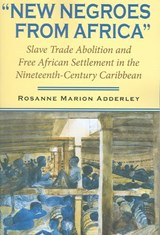 New Negroes from Africa | Rosanne Marion Adderley |