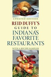 Reid Duffy's Guide to Indiana's Favorite Restaurants