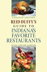 Reid Duffy's Guide to Indiana's Favorite Restaurants | Reid Duffy |