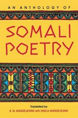 An Anthology of Somali Poetry | ANDRZEJEWSKI,  Bogumil W. |