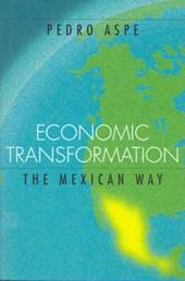 Economic Transformation the Mexican Way