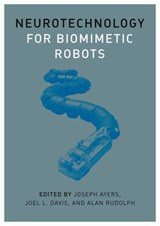 Neurotechnology for Biomimetic Robots | J Ayers |