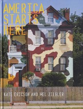 America Starts Here - Kate Ericson and Mel Ziegler