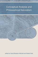Conceptual Analysis and Philosophical Naturalism | David Braddon Mitchell |