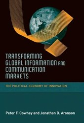 Transforming Global Information and Communication Markets - The Political Economy of Innovation