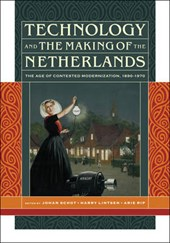 Technology and the Making of the Netherlands - The Age of Contested Modernization, 1890-1970