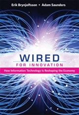 Wired for Innovation - How Information Technology is Reshaping the Economy | Erik Brynjolfsson |