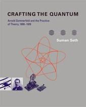 Crafting the Quantum