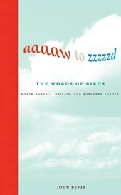 Aaaaw to Zzzzzd - The Words of Birds - North America, Britain, and Northern Europe
