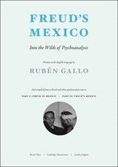 Freud's Mexico - Into the Wilds of Psychoanalysis