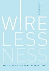 Wirelessness - Radical Empiricism in Network Cultures | Adrian Mackenzie |