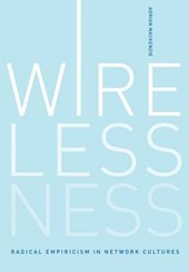Wirelessness - Radical Empiricism in Network Cultures