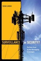 Surveillance or Security? - The Risks Posed by New  Wiretapping Technologies
