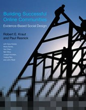 Building Successful Online Communities - Evidence-Based Social Design | Kraut, Robert E.; Resnick, Paul |
