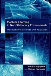 Machine Learning in Non-Stationary Environments - Introduction to Covariate Shift Adaptation