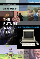 The Future was Here - The Commodore Amiga