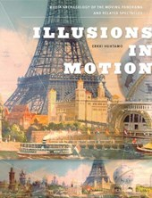 Illusions in Motion - Media Archaeology of the Moving Panorama and Related Spectacles