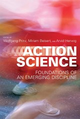Action Science - Foundations of an Emerging Discipline | PRINZ,  Wolfgang |
