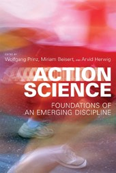 Action Science - Foundations of an Emerging Discipline