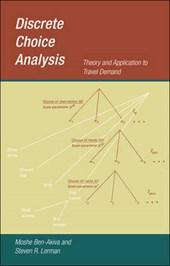 Discrete Choice Analysis - Theory & Application to Travel Demand