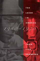 The Laser in America, 1950-1970 | Jl Bromberg |