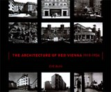 The Architecture of Red Vienna, 1919-1934 | Eve Blau |