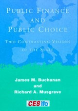 Public Finance & Public Choice - Two Contrasting Visions of the State | James M. Buchanan |