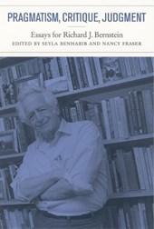 Pragmatism, Critique, Judgment - Essays for Richard J. Bernstein