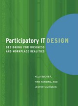 Participatory IT Design - Designing for Business Realities | Keld Bødker |