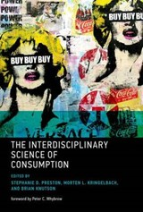 The Interdisciplinary Science of Consumption | Stephanie D. Preston |