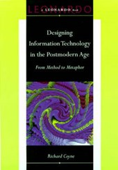 Designing Information Technology in the Postmodern Age - From Method to Metaphor