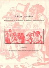 Science Serialized - Representations of the Sciences in Nineteenth-Century Periodicals | Geoffrey Cantor |