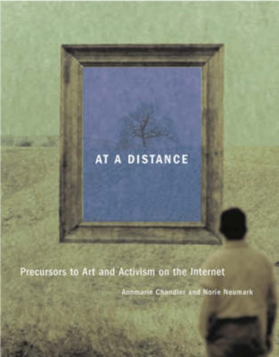 At A Distance - Precursors to Art and Activism on the Internet